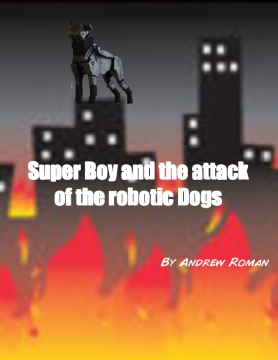 Super boy and the attack of the robotic dogs