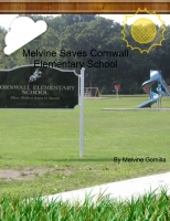 Melvine Saves Cornwall Elementary School
