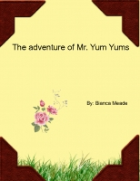 The adventure of mr. yum yums