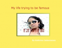 My life trying to be famous