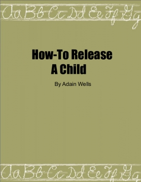 How-To: Release A Child