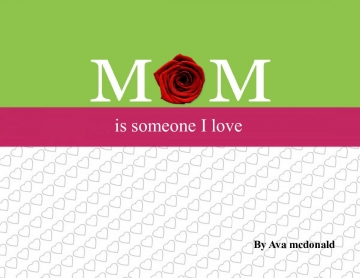 mom is someone i love
