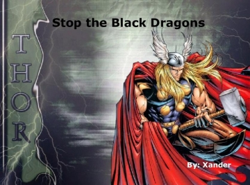 Thor and Friends VS. The Black Dragons