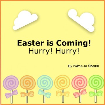 Easter is Coming!  Hurry!  Hurry!