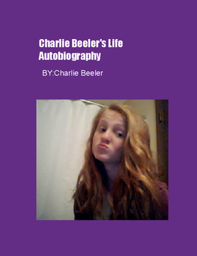 Charlie Beeler's life Autobiography