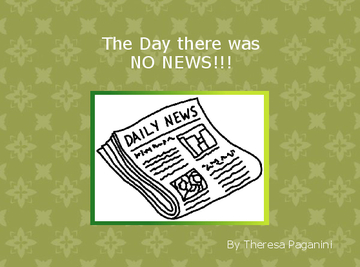 The day there was NO NEWS!!!