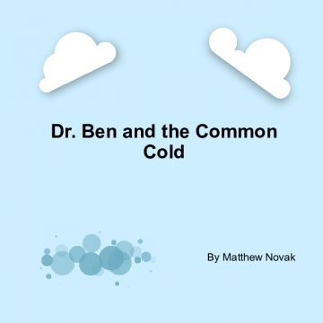 Dr. Ben and the Common Cold