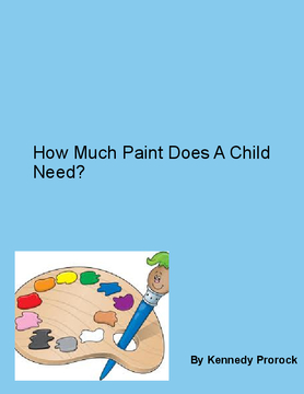 """How Much Paint Does A Child Need"""