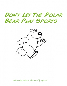 Don't Let The Polar Bear Play Sports