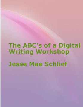 The ABC's of a Digital Writing Workshop