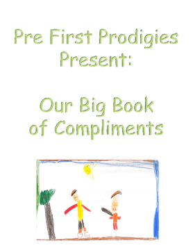 Pre First Prodigies Present:  Our Big Book of Compliments