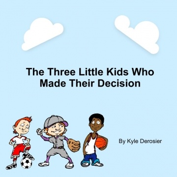 The Kids Who Made There Decision