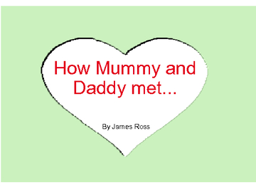 How Mummy and Daddy met....