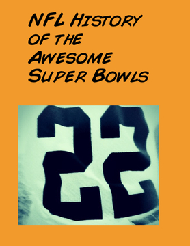NFL History of the Awesome Super Bowls