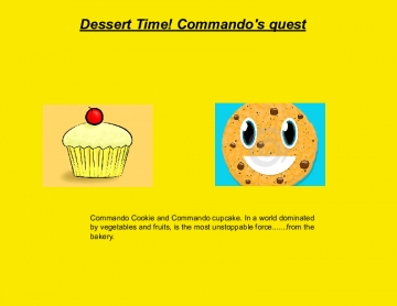 Dessert Time! Commando's quest