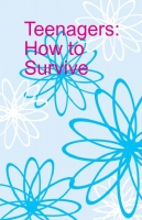 Teenagers: How to Survive
