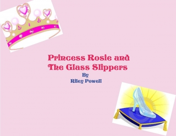 Princess Rosie and The Glass Slippers