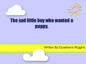 The Sad Little Boy Who Wanted A Puppy