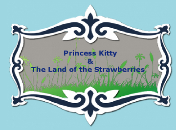 Princess Kitty and The Land of The Strawberries
