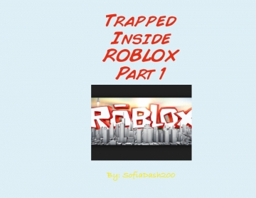 Trapped Inside ROBLOX Part 1