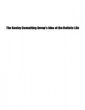 The Keeley Consulting Group's Idea of the Holistic Life