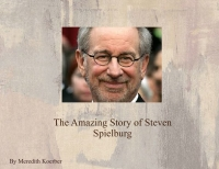 The Amazing Story of Steven Spielburg