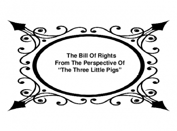 Three Little Pigs & The Bill of Rights