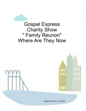 "Gospel Express Charity Show "" Family Reunion"""