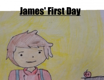 James' First Day
