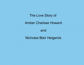 Amber and Nick's Love Story 2009