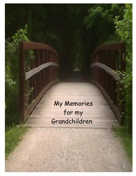 My Memories for my Grandchildren