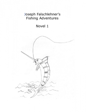 Joseph Falschlehner's Fishing Adventures Novel 1