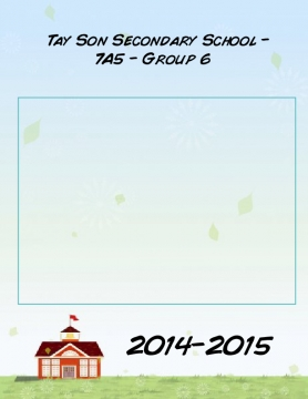 Tay Son secondary school - 7A5 - Group 6 Yearbook