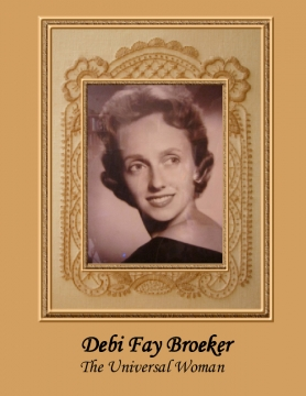 Debi Fay Broeker; The Universal Woman