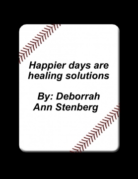 Happier days are healing solutions.