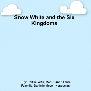 Snow White and the 6 Kingdoms