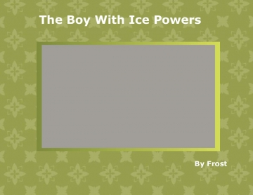 The Boy With Ice Powers