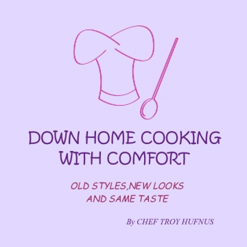 DOWN HOME COOKING WITH COMFORT