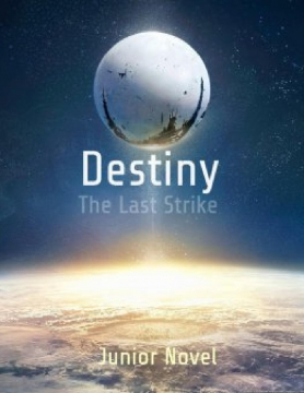 Destiny The Last Strike Junior Novel