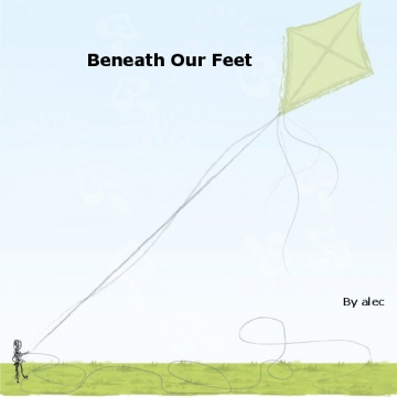 Beneath Our Feet Alec P