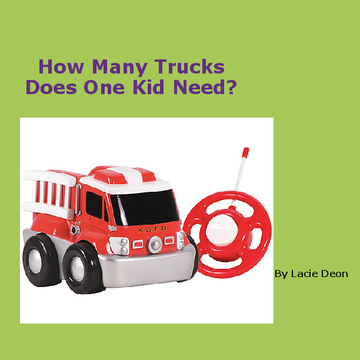 how many trucks does one kid need?