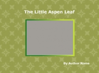 The Little Aspen Leaf and the Pine Needles
