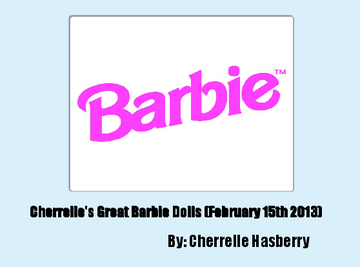 Cherrelle's Great Barbie Dolls (February 15th 2013)