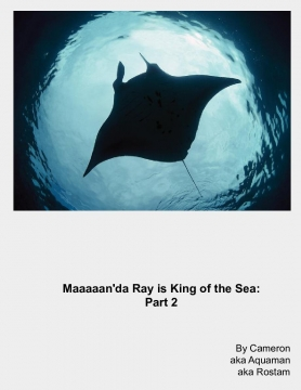 Maaaaan'da Ray is King of the Sea: Part 2