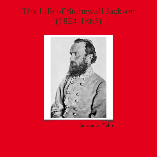 Stonewall Jackson Quotes: The Life Of Stonewall Jackson(1824-1863)