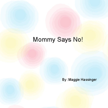 Mommy says no!