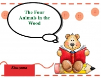 the four animals in the wood