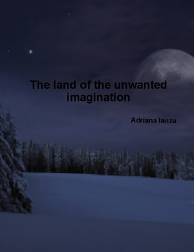 The land of the unwanted imagination