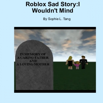 Roblox Sad Story:I Wouldn't Mind
