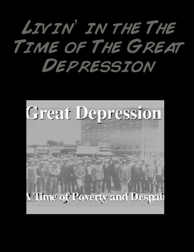 Livin' in the Time of The Great Depression